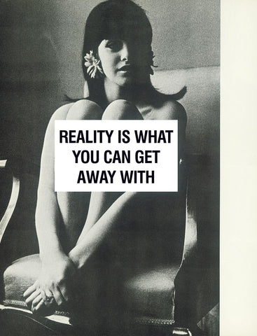 Reality Is What You Can Get Away With