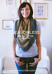 Jane Richmond & Shannon Cook | SEASONLESS: Mini Collection - Volume One | Pattern Book