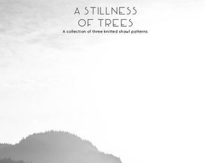 Sylvia McFadden | A Stillness of Trees | pattern book
