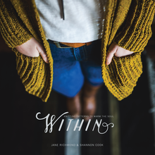 Load image into Gallery viewer, Jane Richmond & Shannon Cook | Within: Knitting Patterns to Warm the Soul | Pattern Book