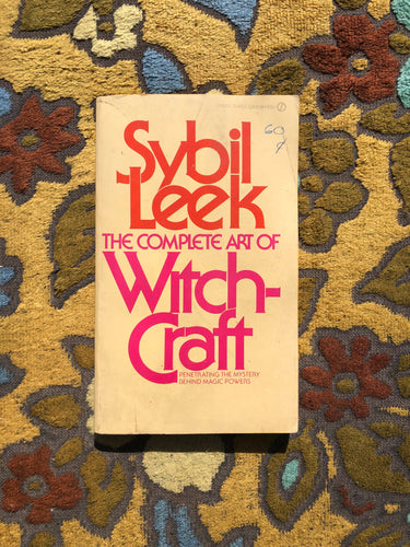 The Complete Art of Witchcraft by Sybil Leek