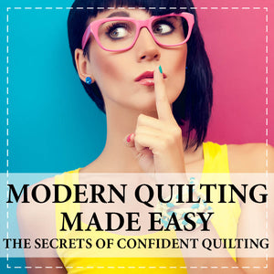 Modern Quilting Made Easy!
