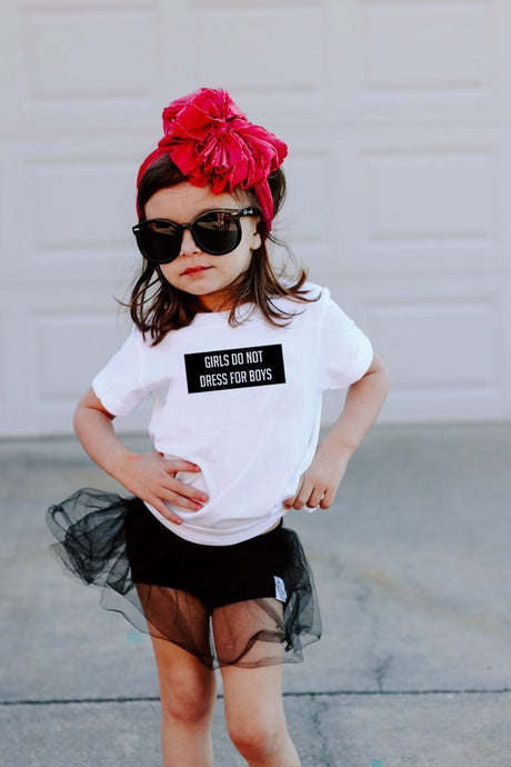 Girls Do Not Dress For Boys Shirt