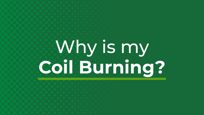 Why is my coil burning?