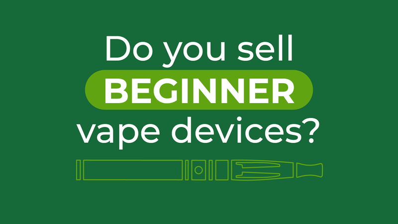 Do you sell beginner vape devices?