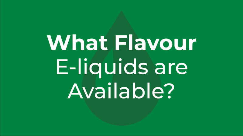 What flavour e-liquids are available?
