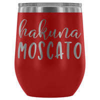 'Hakuna Moscato'  Stemless Wine Tumbler (12oz Stainless Steel)