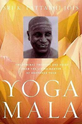 Yoga Mala : The Seminal Treatise and Guide from the Living Master of Ashtanga...