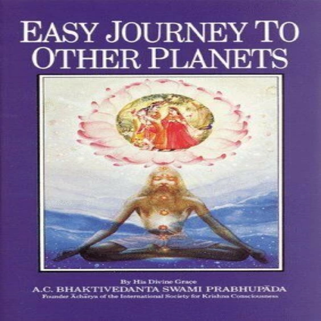 Easy Journey to Other Planets by A. C. Bhaktivedanta Swami Prabhupada