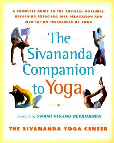 The Sivananda Companion to Yoga : A Complete Guide to the Physical Postures