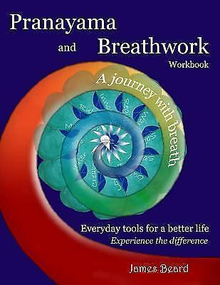 Pranayama and Breathwork Workbook : A Journey with Breath, Everyday