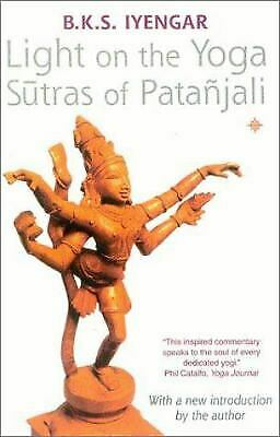 Light on the Yoga Sutras of Patanjali - B.K.S. Iyengar