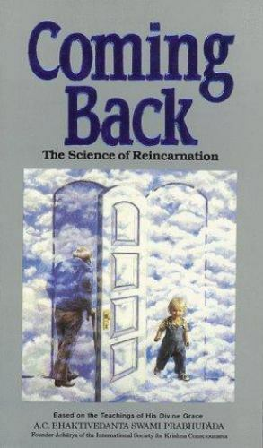 Coming Back : The Science of Reincarnation