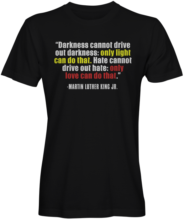 Martin Luther King Jr. Quote T-shirts