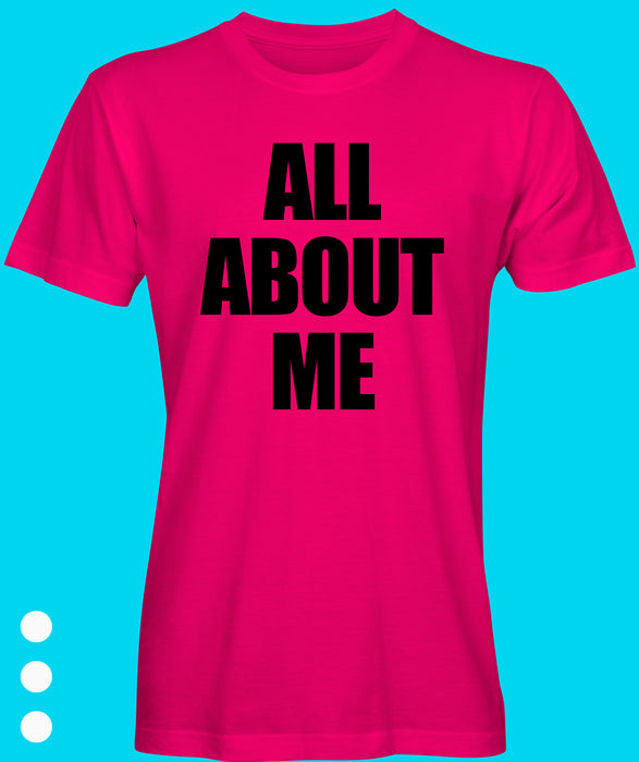 All About Me Slogan Tee