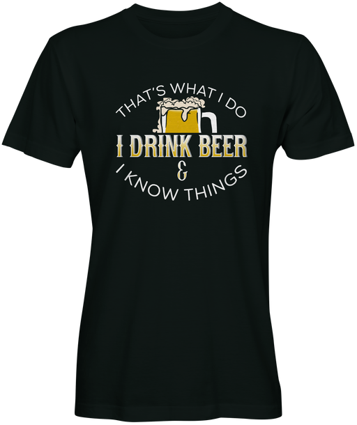 Thats What I Do Beer Slogan Tee