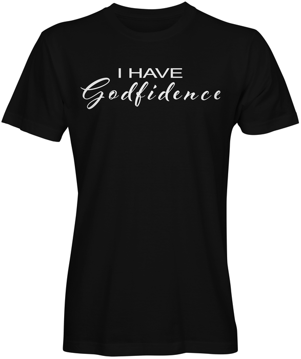 I Have Godfidence T-shirts