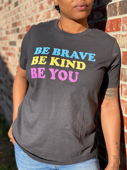 Be You Be Kind  Be Brave Ladies Relax Fit T-shirts