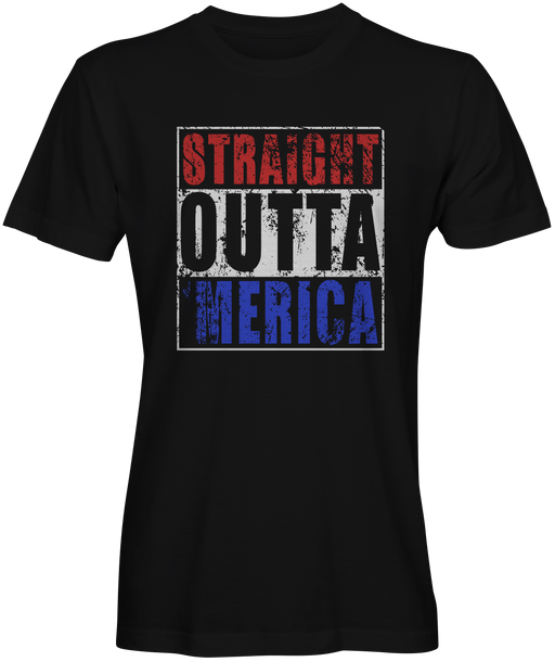 Straight Outta Merica T-shirts