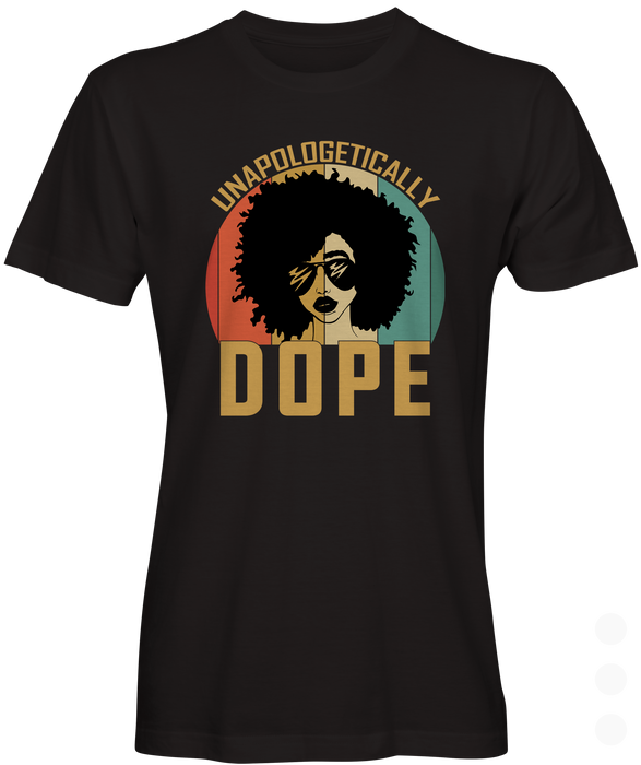 Unapologetically Dope Graphic Tee