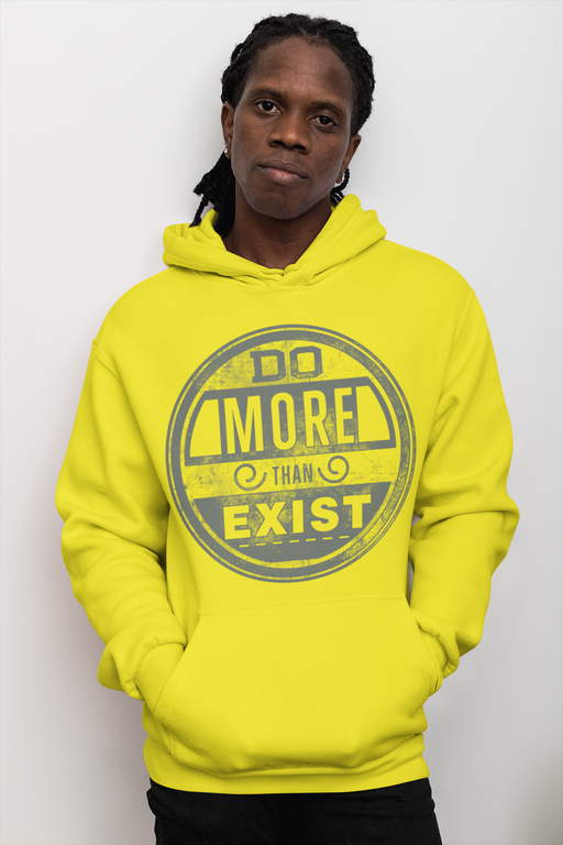 Do More Than Exist Hoodie
