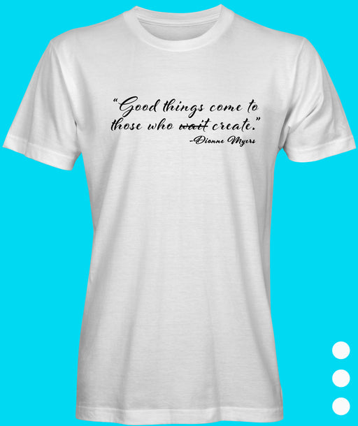 Good Things Unisex T-shirt