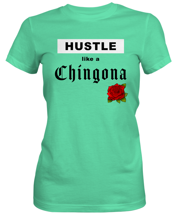 Hustle Like Chingona Woman' s T-shirts