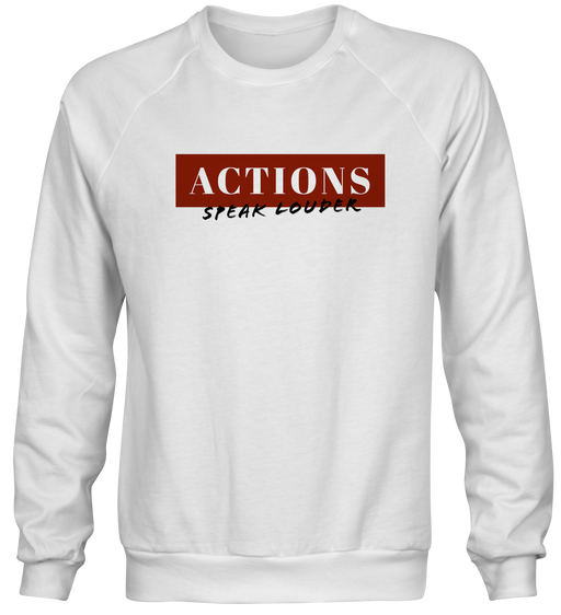 Actions Speak Louder Sweatshirt