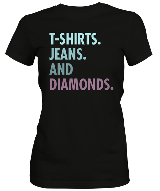Jeans and Diamonds Ladies T-shirt for Sale