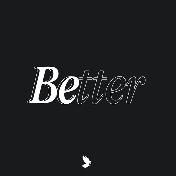 Be Better Hoodie - Sold out