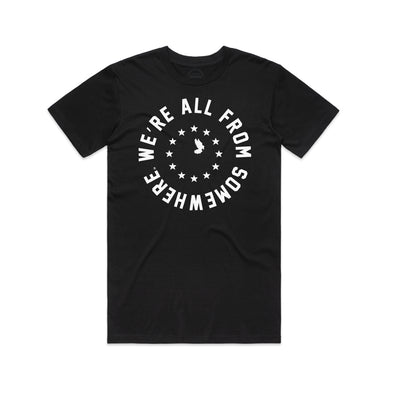 We're All From Somewhere - Unisex