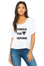Famous For Nothing Flowy Boxy Tee