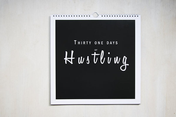 Thirty One Days of HUSTLING