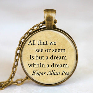 "Edgar Allan Poe Pendant Necklace ""All That We See..."" - Jewelry - TheGeekLeak.com"