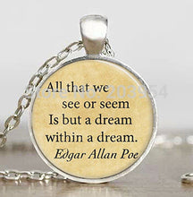 "Load image into Gallery viewer, Edgar Allan Poe Pendant Necklace ""All That We See..."" - Jewelry - TheGeekLeak.com"