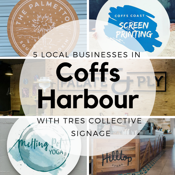 5 Local Coffs Harbour Businesses with Tres Collective Signage