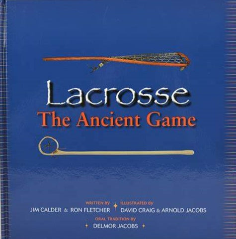 Lacrosse - The Ancient Game - Book