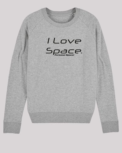 "Damen Sweatshirt ETH005-space in Heather Grey von ethicted, Motivtext ""I love space. Personal space!"", gefertigt aus Bio-Baumwolle"