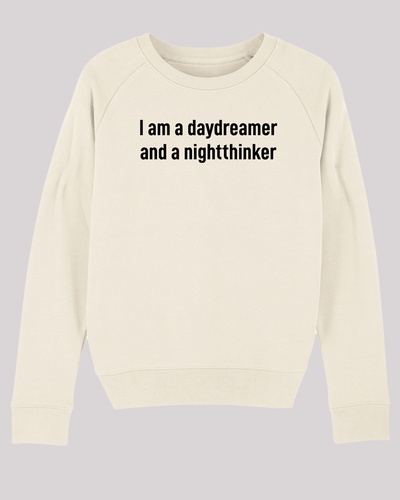 "Damen Sweatshirt ETH005-daydreamer in Natural Raw von ethicted, Motivtext ""I am a daydreamer and a nightthinker"", gefertigt aus Bio-Baumwolle"