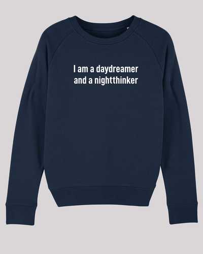 "Damen Sweatshirt ETH005-daydreamer in French Navy von ethicted, Motivtext ""I am a daydreamer and a nightthinker"", gefertigt aus Bio-Baumwolle"