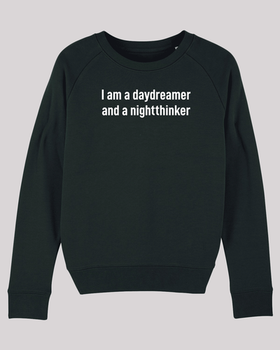 "Damen Sweatshirt ETH005-daydreamer in Black von ethicted, Motivtext ""I am a daydreamer and a nightthinker"", gefertigt aus Bio-Baumwolle"