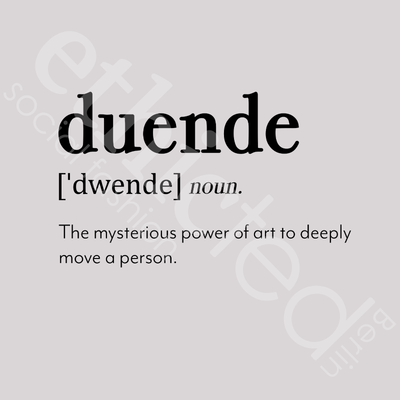 Druckbild: duende, noun.; Thy mysterious power of art to deeply move a person.