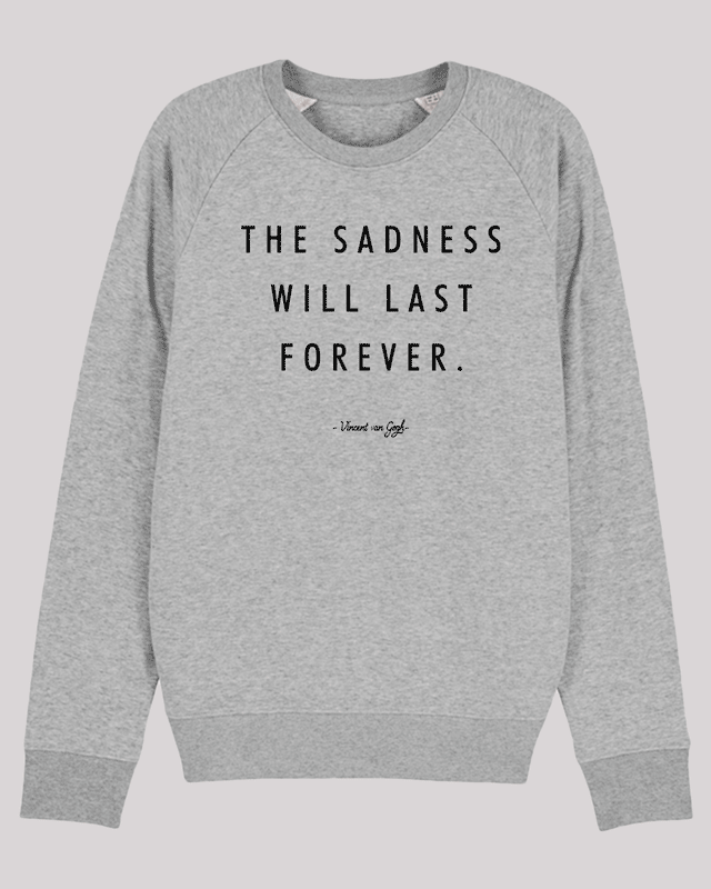 "Herren Sweatshirt ETH004-sadness in Heather Grey von ethicted, Zitat-Text ""The sadness will..."", gefertigt aus Bio-Baumwolle"
