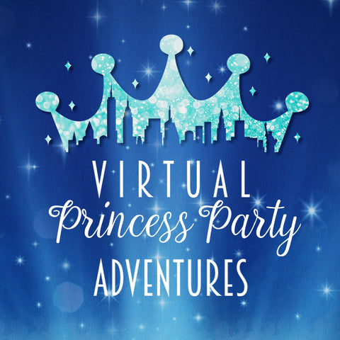 VIRTUAL PRINCESS PARTY ADVENTURES