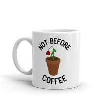 Load image into Gallery viewer, Not Before Coffee Mug