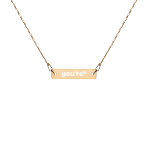 You're* Engraved Necklace
