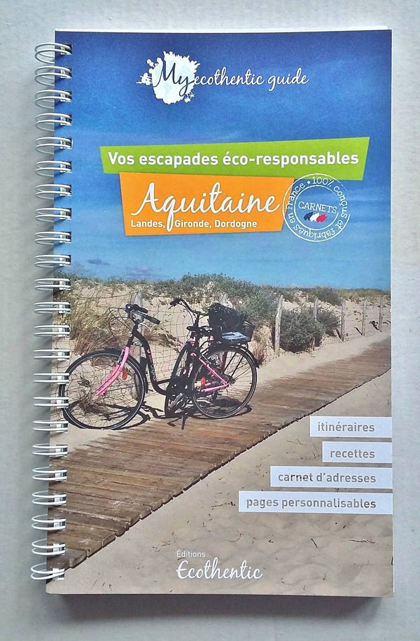 My ecothentic guide Aquitaine (Landes, Gironde, Dordogne)
