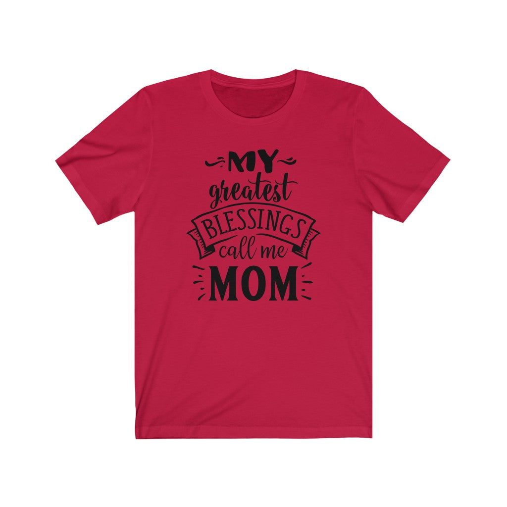 My Greatest Blessings Call Me Mom Unisex Jersey Short Sleeve Tee