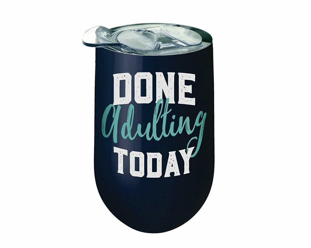 Spoontiques 16937 Done Adulting Today Stainless Wine Tumbler, 14 ounces, Navy