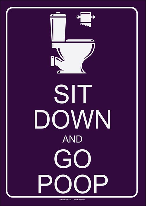 "Sit Down And Go Poop Tin Sign - 8 1/2"" X 11.75"""